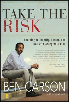 'Take the Risk' by Ben Carson (ISBN 0310341833)
