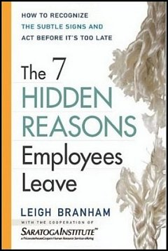 'The 7 Hidden Reasons Employees Leave' by Leigh Branham (ISBN 0814408516)
