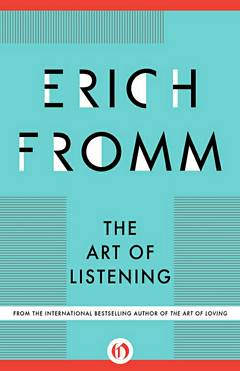 'The Art of Listening' by Erich Fromm (ISBN 0826406548)