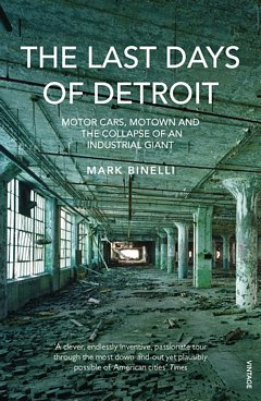'The Last Days of Detroit' by Mark Binelli (ISBN 0099553880)