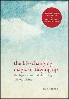 'The Life-Changing Magic of Tidying Up' by Marie Kondo (ISBN 1607747308)