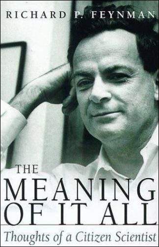 'The Meaning of It All' by Richard P. Feynman (ISBN 0465023940)