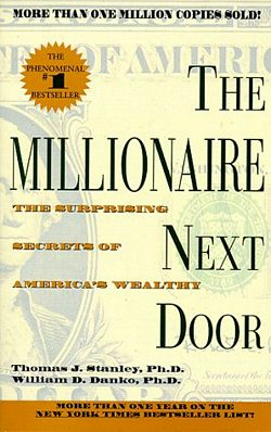 'The Millionaire Next Door' by Thomas Stanley, William Danko (ISBN 1567315682)