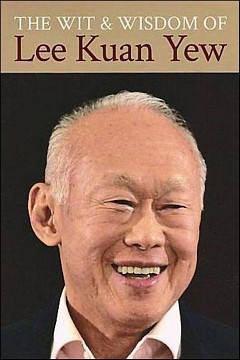 'The Wit and Wisdom of Lee Kuan Yew' by Lee Kuan Yew (ISBN 9789814385282)