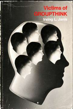 'Victims of Groupthink' by Irving Janis (ISBN 0395317045)