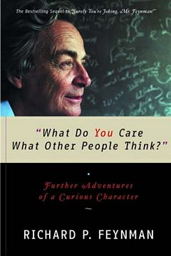 'What Do You Care What Other People Think' by Richard P. Feynman (ISBN 0393320928)