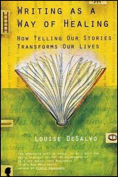 'Writing as a Way of Healing' by Louise Desalvo (ISBN 0807072435)