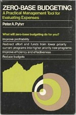 'Zero-base Budgeting' by Peter A Pyhrr (ISBN 047170234X)