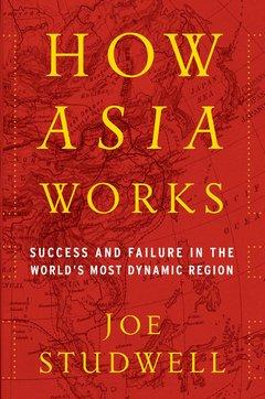 How Asia Works: Joe Studwell