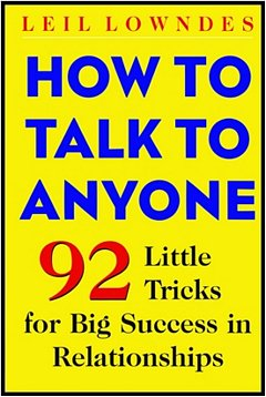 How to Talk to Anyone: Leil Lowndes
