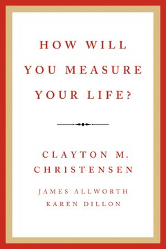 How Will You Measure Your Life: Clayton Christensen
