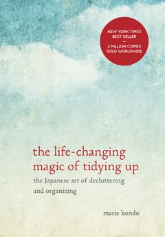 The Life-Changing Magic of Tidying Up: Marie Kondo