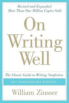 On Writing Well: William Zinsser